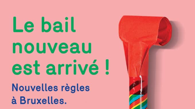 Le Bail Nouveau Est Arrivé ! Nouvelles Règles à Bruxelles. Renseignez-vous Avant De Signer.