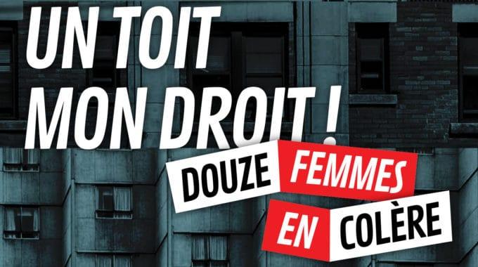 Un Toit Mon Droit ! Douze Femmes En Colère