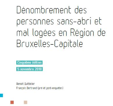 5ème édition Du Rapport Du Dénombrement Des Personnes Sans-abri Et Mal Logées En Région De Bruxelles-Capitale – 5 Novembre 2018