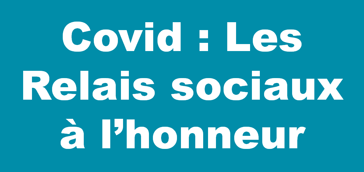 Covid – les relais sociaux à l'honneur